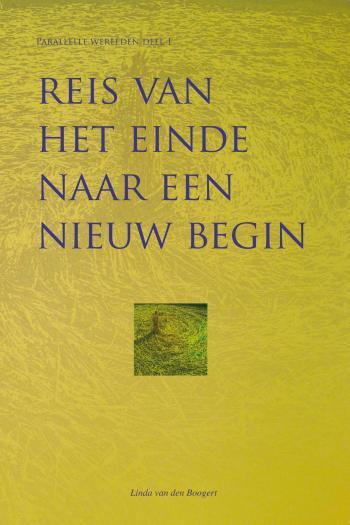 9789081685153 Parallelle werelden Reis van het einde naar een nieuw begin (e-boek)