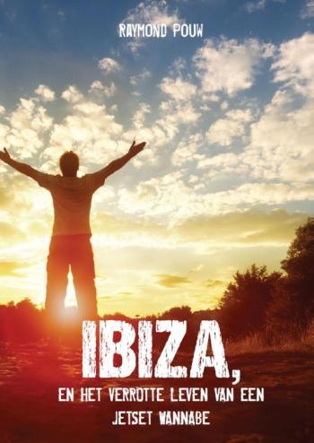 9789082206432 Ibiza, en het verrotte leven van een jetset wannabe (e-boek)